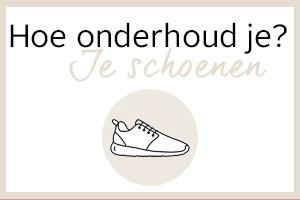 Hoe onderhoud je je schoenen?