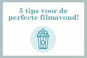 5 tips voor de perfecte filmavond