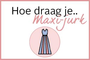 Hoe draag je: maxi-jurk