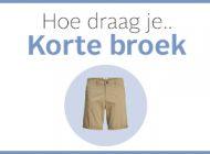 Heren: Hoe draag je de korte broek?
